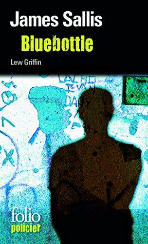 Bluebottle: Une enquête de Lew Griffin