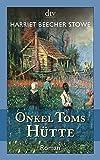 Onkel Toms Hütte: Roman - Harriet Beecher Stowe