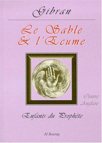 Le Sable et l'Ecume par Gibran Khalil Gibran