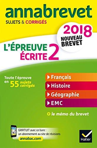 Annales Annabrevet 2018 L'preuve crite 2 du nouveau brevet 3e: franais, histoire-gographie, EMC