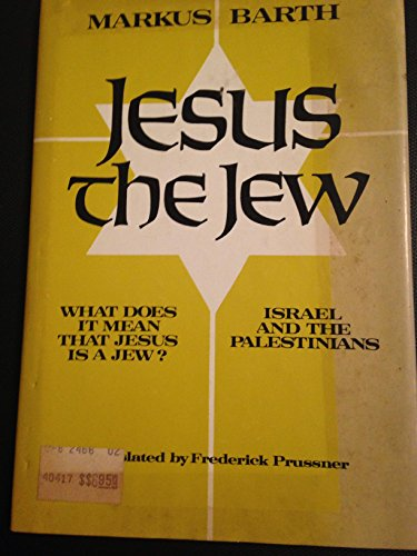 Jesus the Jew: What does it mean that Jesus is a Jew? : Israel and the Palestinians