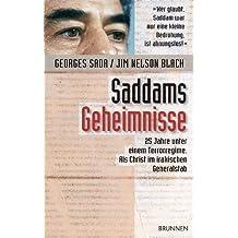 Saddams Geheimnisse. 25 Jahre unter einem Terrorregime. Als Christ im irakischen Generalstab