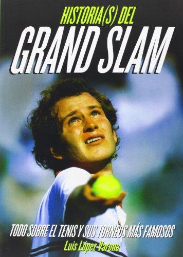 Historia(S) Del Grand Slam por Luis López Varona
