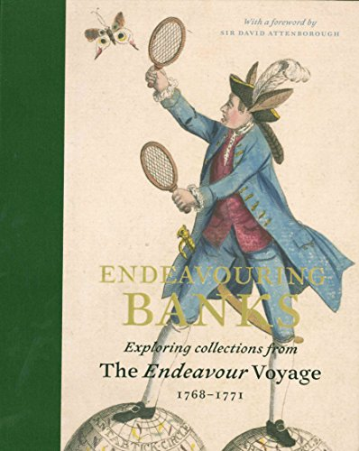 Endeavouring Banks: Exploring The Collections From The Endeavour Voyage 1768-1771