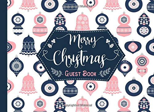 Merry Christmas Guest Book: Pink and Blue Christmas Ornaments Sign In Winter Holiday Book with Decorated Pages and Place for Guest Names and Comments - Ornaments Christmas Tree Elegant