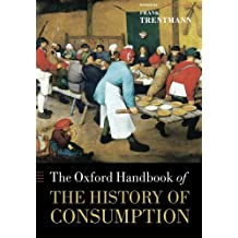The Oxford Handbook of the History of Consumption (Oxford Handbooks) by Frank Trentmann (2014-01-01)