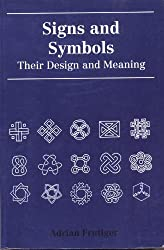 Signs and Symbols: Their Design and Meaning by Adrian Frutiger (1989-10-23)