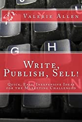 Write, Publish, Sell! Quick, Easy, Inexpensive Ideas for the Marketing Challenged 2nd Edition (English Edition)