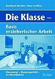 Die Klasse - Basis erzieherischer Arbeit: Klassenrat - Klassengericht - Streitschlichter