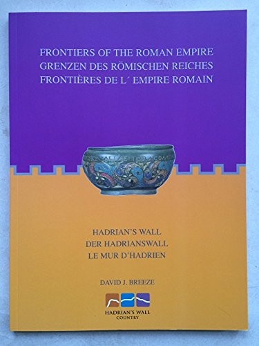 Frontiers of the Roman Empire: Hadrian's Wall par David J. Breeze