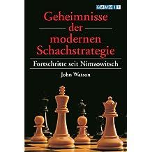 Geheimnisse der modernen Schachstrategie: Fortschritte seit Nimzowitsch