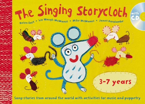 The Singing Storycloth: Song-Stories from Around the World with Activities for Music and Poetry (Songbooks)