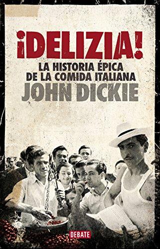Delizia! : la historia épica de la comida italiana