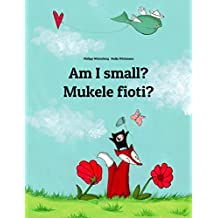 Am I small? Mukele fioti?: Children's Picture Book English-Kongo/Kikongo (Dual Language/Bilingual Edition) (World Children's Book 83) (English Edition)