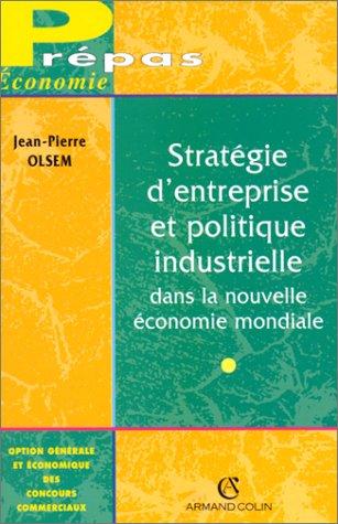 Stratégie d'entreprise et politique industrielle dans la nouvelle économie mondiale