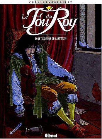 Le fou du Roy, Tome 9 : Le testament de d'Artagnan
