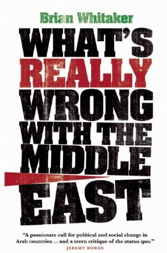 What's Really Wrong with the Middle East by Brian Whitaker (2009) Paperback