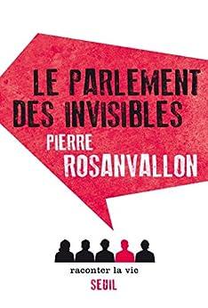 Le Parlement des invisibles par [Rosanvallon, Pierre]