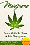 MARIJUANA: Guide To Illness And Pain Management (Medical Marijuana, Pain Management, Cannabis, Epilepsy, Cancer Treatment, Chronic Pain)