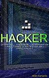 Hacker: Internet, software, sistemas de seguridad y un mundo de información