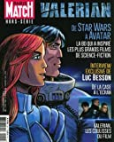 Telecharger Livres Paris Match hors serie H22 Valerian De Star Wars a Avatar la BD qui a inspire les plus grands films de science fiction Interview exclusive de Luc Besson De la case a l ecran Valerian les coulisses du film (PDF,EPUB,MOBI) gratuits en Francaise