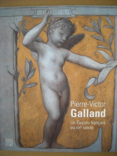 Pierre-Victor Galland : un Tiepolo français au XIXe siècle