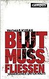 Blut muss fließen: Undercover unter Nazis - Thomas Kuban