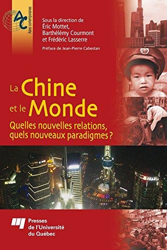 La Chine et le Monde: Quelles nouvelles relations, quels nouveaux paradigmes?
