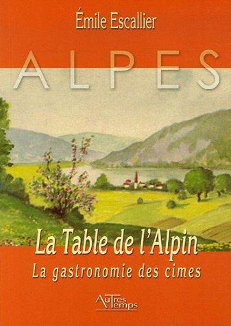 La Table de l'Alpin : La gastronomie des cimes