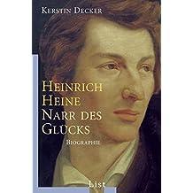 Heinrich Heine: Narr des Glücks