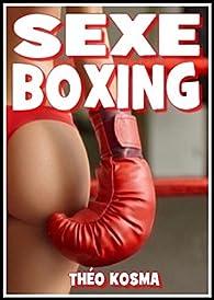 Sexe Boxing par Théo Kosma