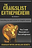 The Craigslist Entrepreneur: Craigslist Buying and Selling Secrets & How I Made Thousands As a Teen Entrepreneur