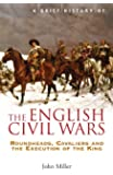 A Brief History of the English Civil Wars (Brief Histories) (English Edition)