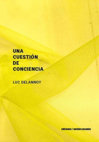 Una Cuestión de conciencia por Luc Delannoy