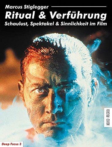 Ritual & Verführung. Schaulust, Spektakel & Sinnlichkeit im Film (Deep Focus 3)