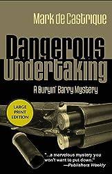 Dangerous Undertaking: A Buryin' Barry Mystery (Buryin' Barry (Paperback)) by Mark de Castrique (2003-05-26)