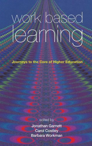 Work Based Learning: Journeys to the Core of Higher Education (Management, Policy + Education) by Jonathan Garnett (2009-01-01)
