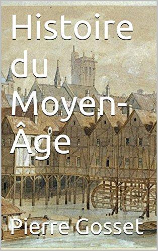 Histoire du Moyen-Âge par Pierre Gosset