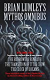 Brian Lumley's Mythos Omnibus I:Burrowers Beneath,Transition of Titus Crow,Clock of...