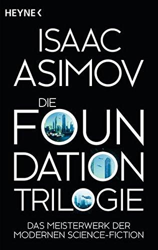 Asimov, Isaac: Die Foundation-Trilogie
