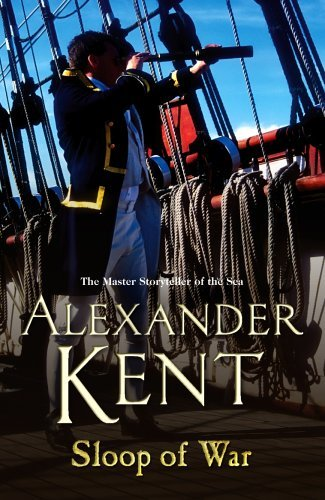 Portada del libro Sloop Of War (Richard Bolitho) by Alexander Kent (2006-01-05)