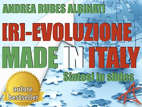 [R]-EVOLUZIONE MADE IN ITALY (sintesi slides): Strumenti per il rilancio  dell'export e dell'internazionalizzazione  delle PMI italiane nell'era della ... digitale ([R]-EVOLUZIONE AZIENDALE Vol. 4)