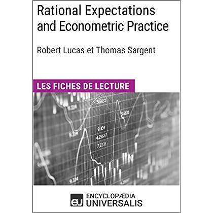 Rational Expectations and Econometric Practice de Robert Lucas et Thomas Sargent: Les Fiches de lecture d'Universalis
