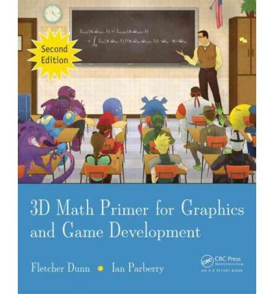 3D Math Primer for Graphics and Game Development by Parberry, Ian ( AUTHOR ) Oct-19-2011 Hardback