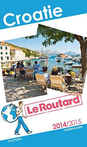 Guide du Routard Croatie 2014/2015 par Collectif