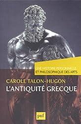 Histoire personnelle et philosophique des arts - Antiquité grecque