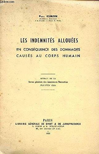 LES INDEMNITES ALLLOUEES - EN CONSEQUENCE DES DOMMAGES CAUSES AU CORPS HUMAIN / EXTRAIT DE LA REVUE GENERALE DES ASSURANCES TERRESTRES / MAI - JUIN 1958. par ESMEIN PAUL