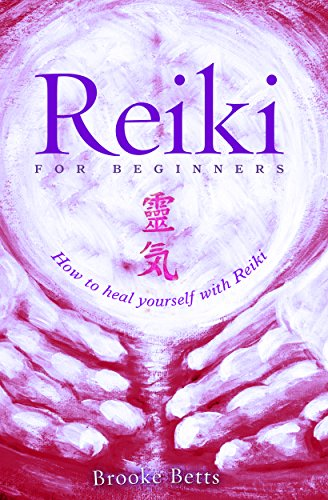 Reiki for Beginners: How to Heal Yourself with Reiki (English Edition) por Brooke Betts