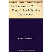 La Comtesse de Charny - Tome I - Les Mémoires d'un médecin (French Edition)