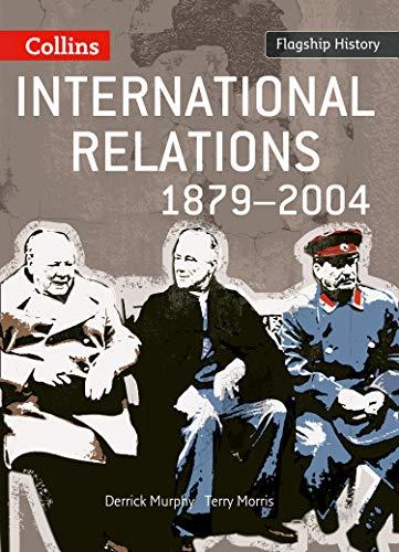 International Relations 1879-2004 (Flagship History)